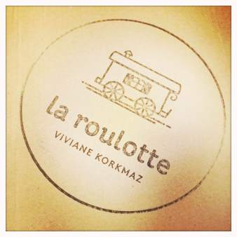 la roulotte, Viviane Kormaz, http://www.vivianekorkmaz.com/